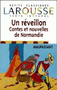 Un réveillon, contes et nouvelles de Normandie de Guy de Maupassant