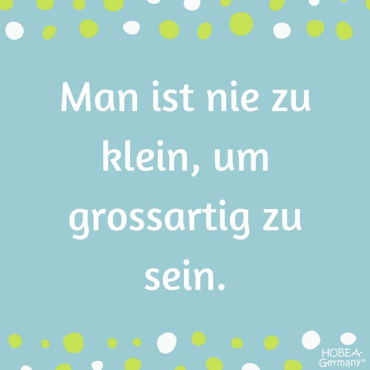 """""""Man ist nie zu klein, um grossartig zu sein"""" #Quote #Zitat #Spruch #Sprüche #S…"""