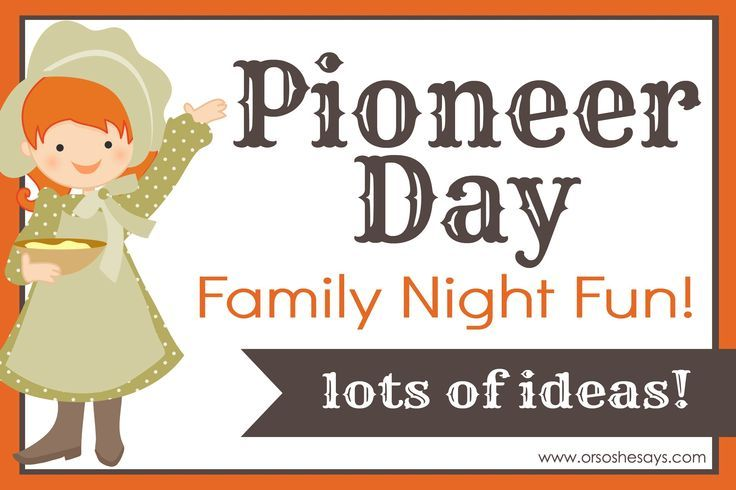 Celebrating Pioneer Day - lots of fun ideas including recipes and activities to enjoy!