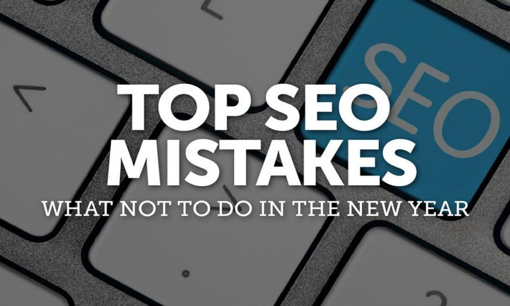 Do You Make Any of These 10 Most Common SEO Mistakes?