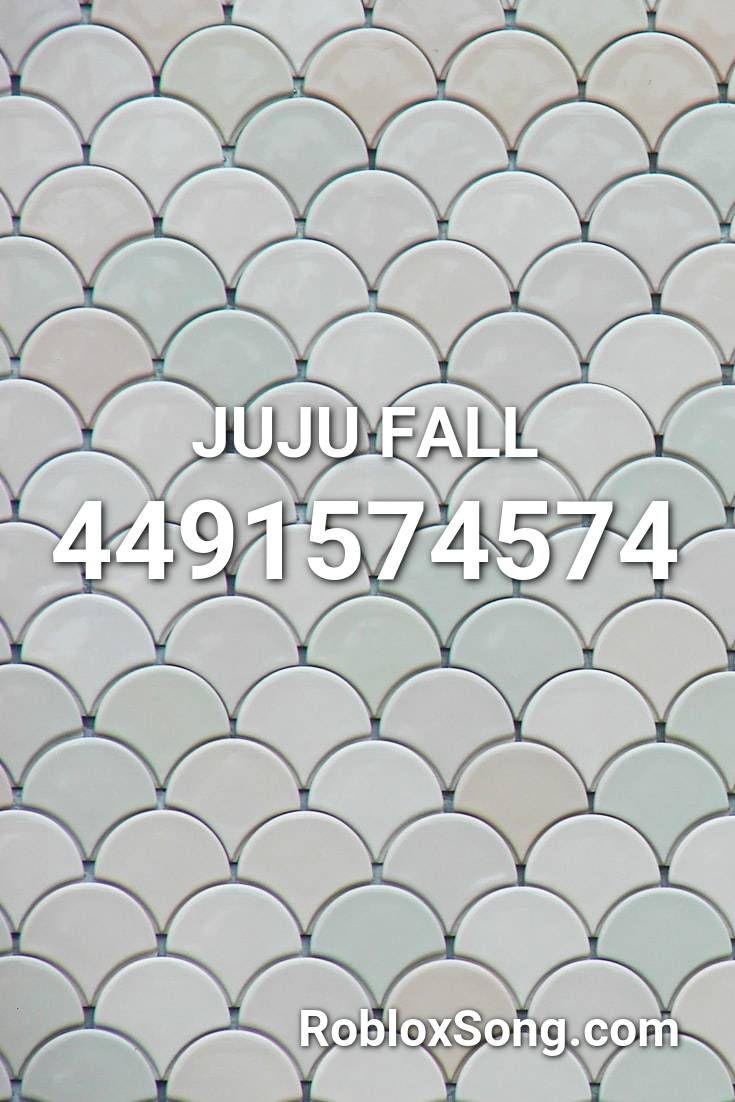 Juju Fall Roblox Id Roblox Music Codes In 2020 Roblox Best