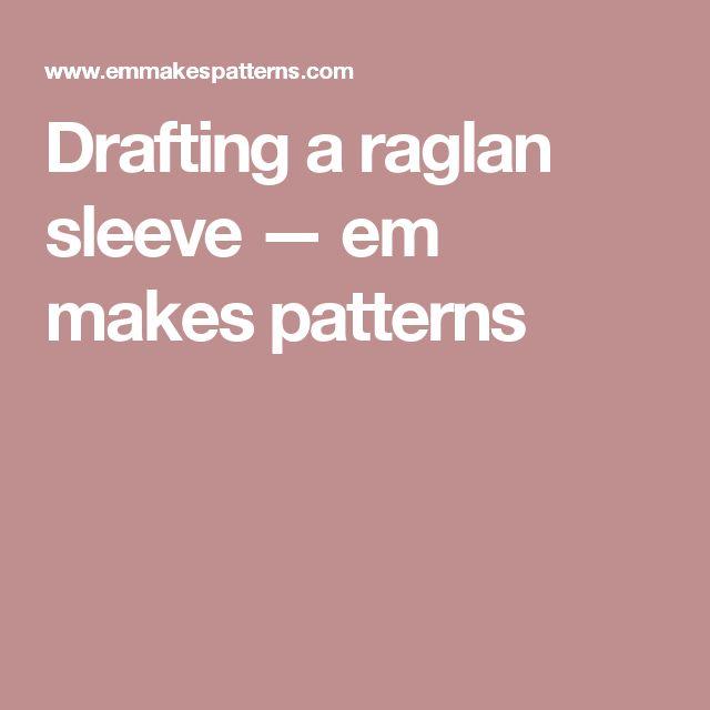 Drafting a raglan sleeve — em makes patterns