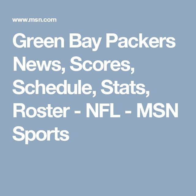 Green Bay Packers News, Scores, Schedule, Stats, Roster - NFL - MSN Sports