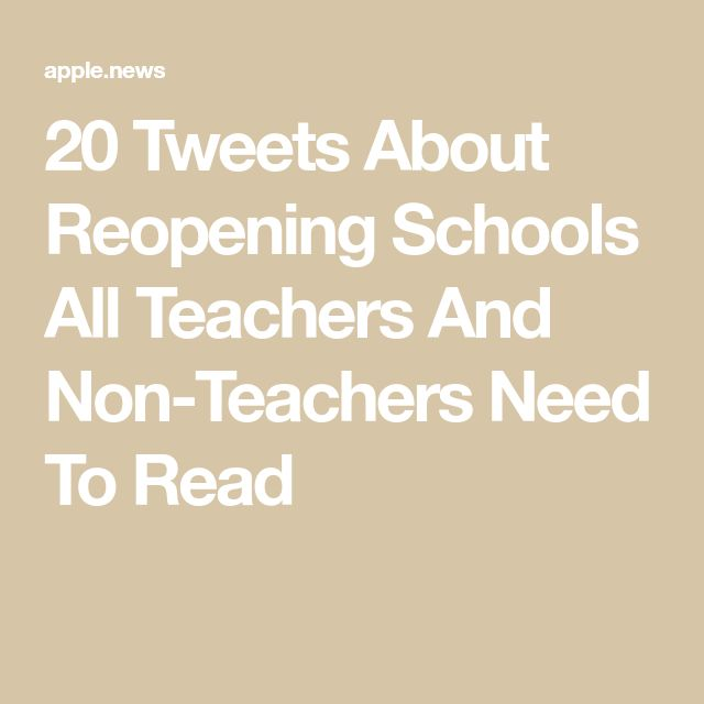 20 Tweets About Reopening Schools All Teachers And Non ...