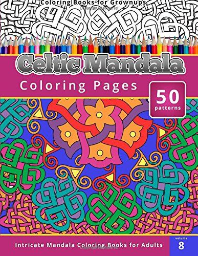 Coloring Books For Grown Ups Celtic Mandala Pages By Chiquita Publishing