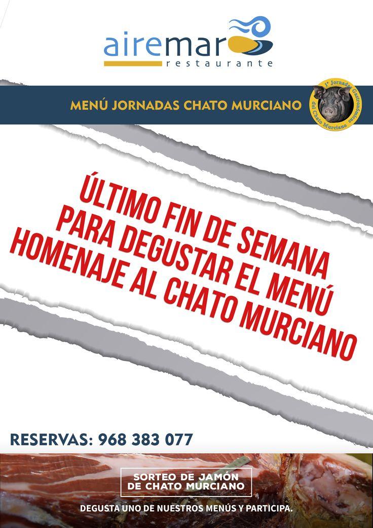 ÚLTIMO FIN DE SEMANA DE LAS JORNADAS DEL CHATO MURCIANO ¡ NO TE QUEDES SIN DEGUSTAR NUESTRO MENU ! RESERVA YA 968383077 ADEMÁS PARTICIPAS EN EL SORTEO DE UN JAMÓN DE CHATO MURCIANO