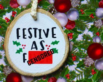 Funny Christmas Ornament Funny Christmas Tree Cuss Word Decor Funny Gift Wood Slice O Funny Christmas Ornaments Christmas Tree Shop Christmas Ornaments