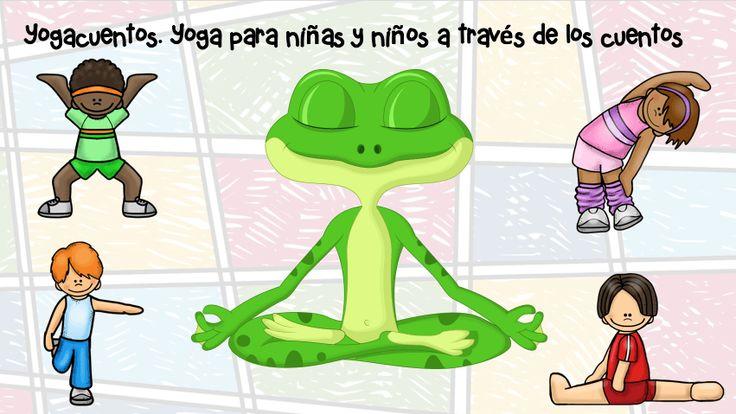 Yogacuentos. Yoga para niñas y niños a través de los cuentos