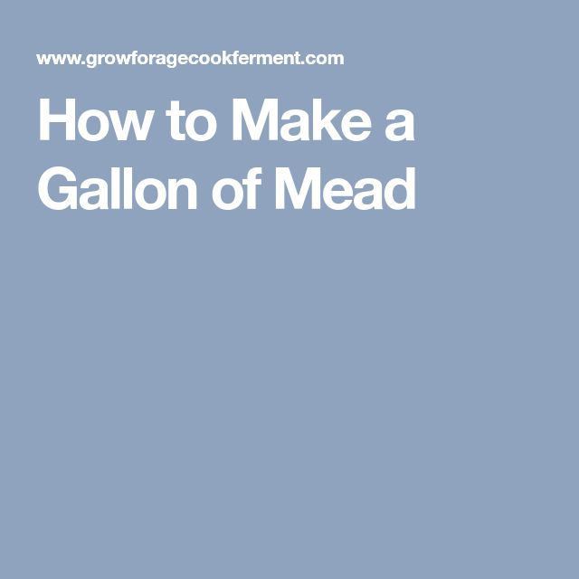 How to Make a Gallon of Mead