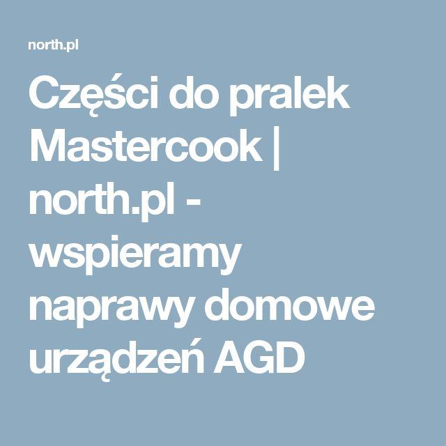 Części do pralek Mastercook | north.pl - wspieramy naprawy domowe urządzeń AGD