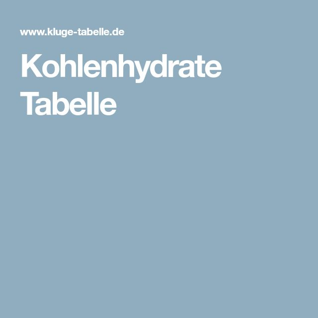 Kohlenhydrate Tabelle