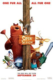 Open Season (2006) Boog, a domesticated 900lb. Grizzly bear finds himself stranded in the woods 3 days before Open Season. Forced to rely on Elliot, a fast-talking mule deer, the two form an unlikely friendship. X