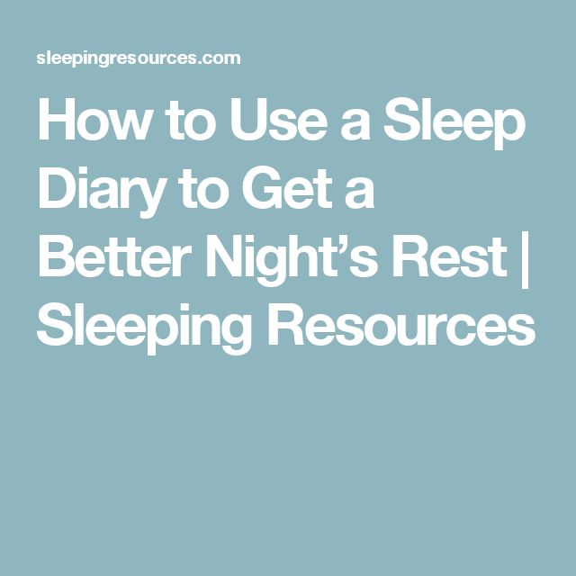 How to Use a Sleep Diary to Get a Better Night's Rest | Sleeping Resources