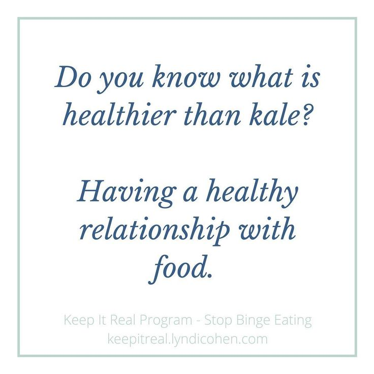HAVE A HEALTHY RELATIONSHIP WITH FOOD