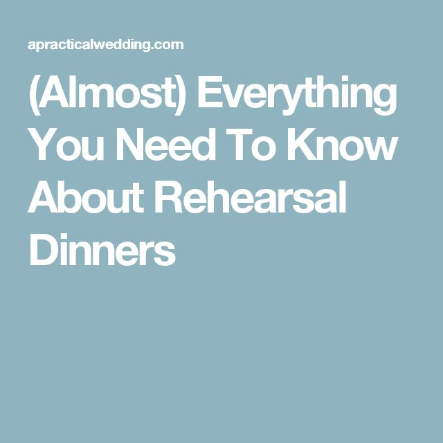 (Almost) Everything You Need To Know About Rehearsal Dinners