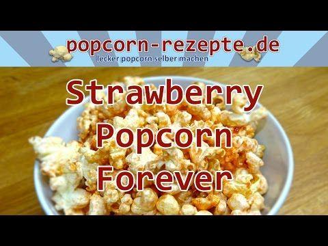 Strawberry Popcorn Forever | Popcorn Rezept