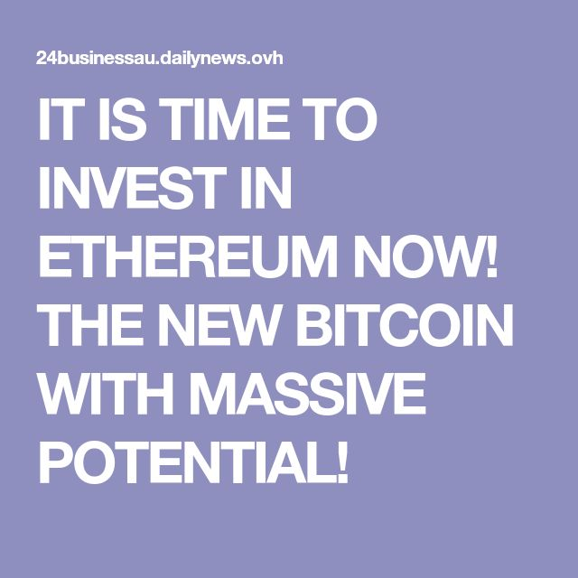 IT IS TIME TO INVEST IN ETHEREUM NOW! THE NEW BITCOIN WITH MASSIVE POTENTIAL!