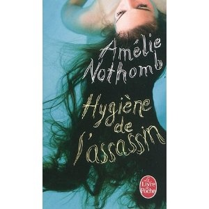 Amelie Nothomb  Hygiène de l'assassin