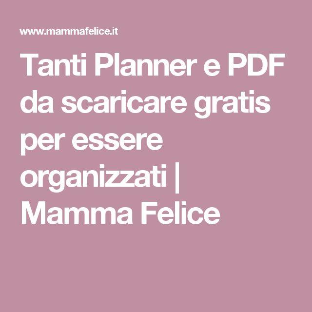 Tanti Planner e PDF da scaricare gratis per essere organizzati   Mamma Felice