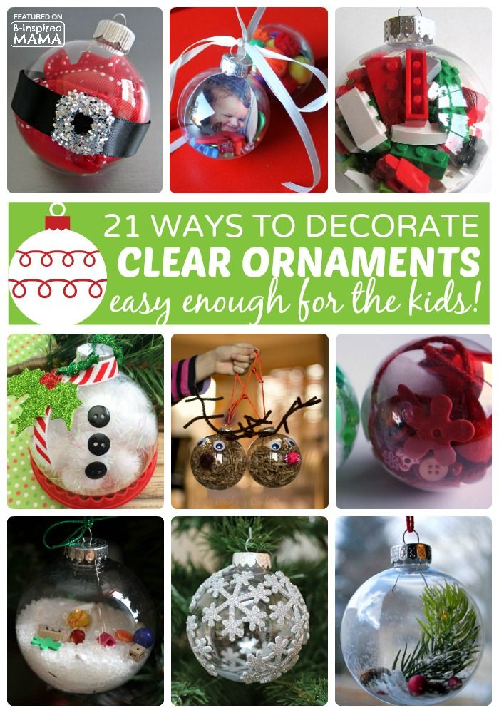 21 Homemade Christmas Ornaments Using Clear Fillable Ball Ornaments - Easy enough for the kids to make! And would make perfect holiday gifts, too.  B-Inspired Mama
