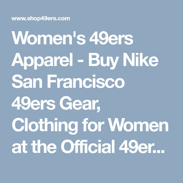Women's 49ers Apparel - Buy Nike San Francisco 49ers Gear, Clothing for Women at the Official 49ers Shop