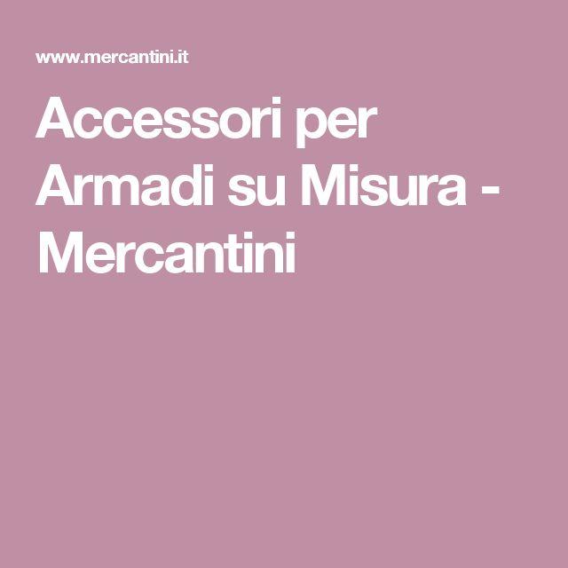 Accessori per Armadi su Misura - Mercantini