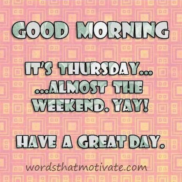 50+ Good Morning Thursday Quotes & Sayings quotes good morning thursday thursday quotes good morning quotes hello thursday good morning happy thursday thursday morning pics thursday morning pic thursday morning facebook quotes good morning hello thursday hello thursday morning