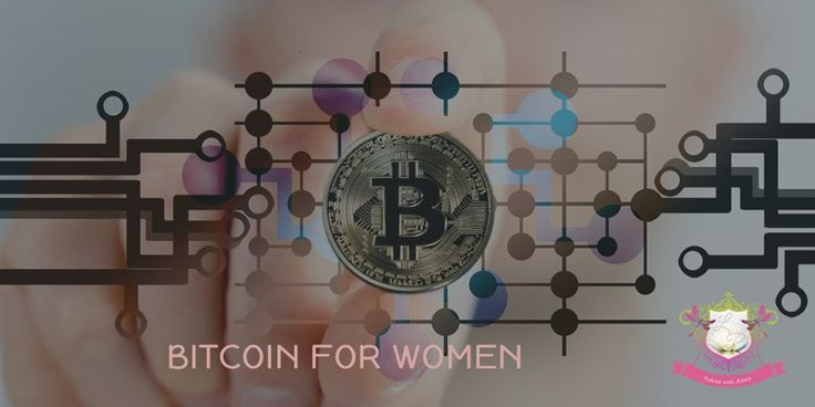 Bitcoin For Women: Every Woman Should Know About The Currency That Transforms
