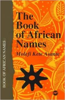 Molefi Kete Asante - Book Of African Names