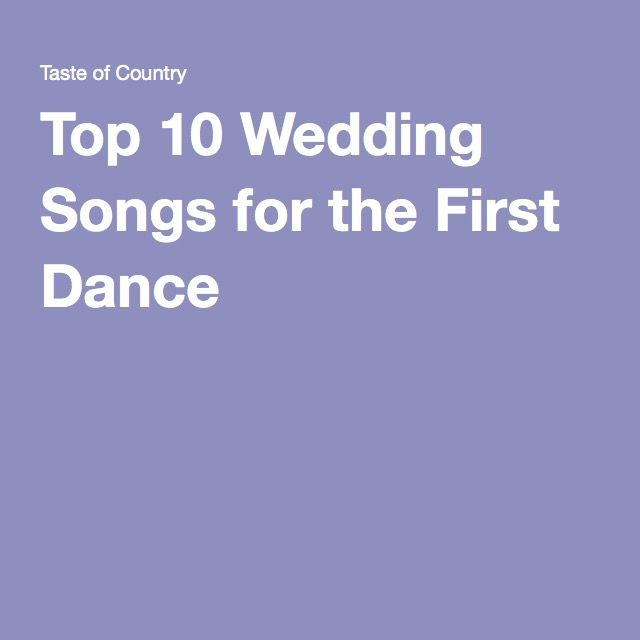 Top 10 Wedding Songs for the First Dance