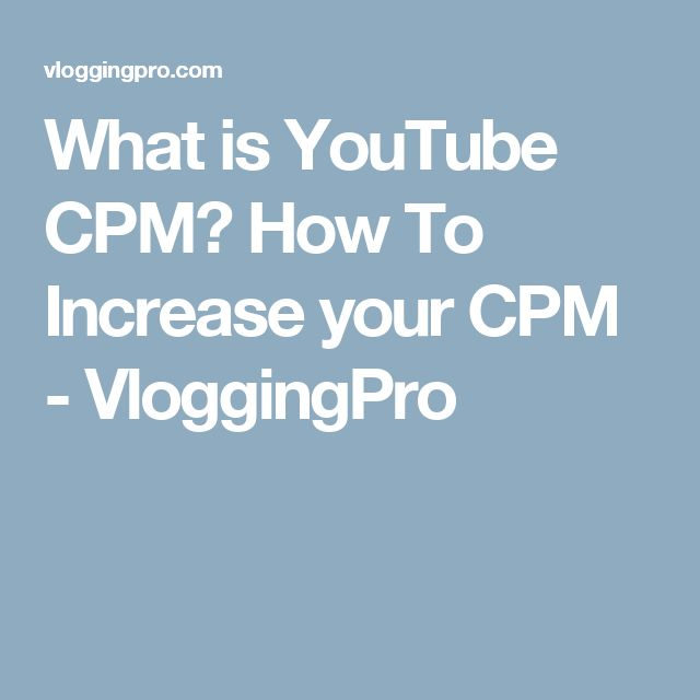 What is YouTube CPM? How To Increase your CPM - VloggingPro