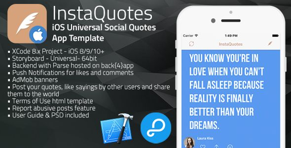 InstaQuotes | iOS Universal Social Quotes App Template (Swift) . InstaQuotes has features such as Compatible With: Swift, Software Version: iOS 10.0.x, iOS 9.0.x, iOS 8.4.x, iOS 8.3.x, iOS 8.2.x, iOS 8.1.x, iOS 8.0.x