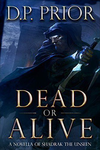 Dead or Alive: A Novella of Shadrak the Unseen by D.P. Prior https://www.amazon.com/dp/B06WVQCZGP/ref=cm_sw_r_pi_dp_x_MjHSyb31GNV4W