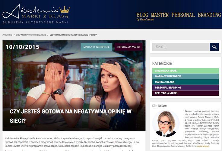 CZY JESTEŚ GOTOWA NA NEGATYWNĄ OPINIĘ W SIECI? Blog Master Personal Branding by Ewa Czertak:  http://www.akademiamarkizklasa.pl/czy-jestes-gotowy-na-negatywna-opinie-w-sieci/