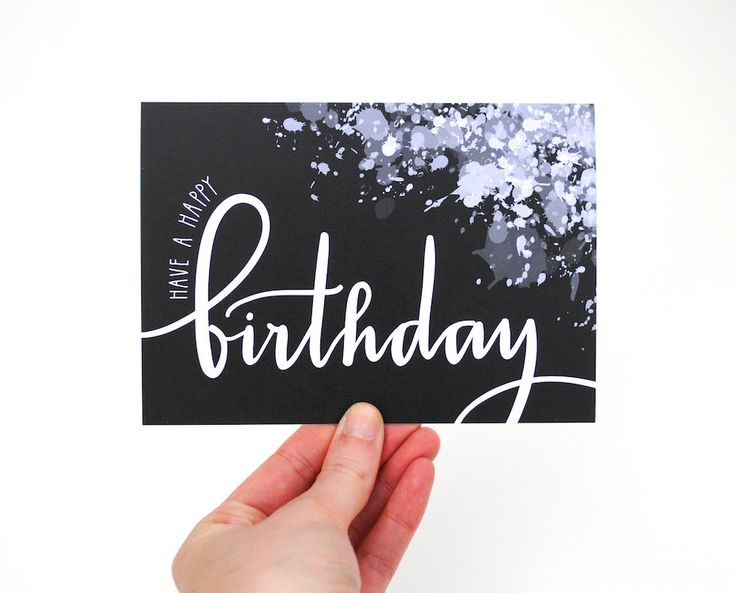 Paint Splatter Birthday Card . Black and White . Modern Handwritten Calligraphy Design . Hand Lettering . Have a Happy Birthday . Single. $4.50, via Etsy.
