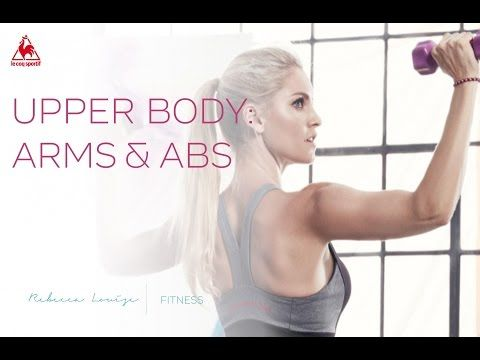 New! Upper Body: Arms & Abs | Rebecca Louise - YouTube