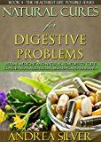 Free Kindle Book -   Natural Cures for Digestive Problems: Herbal Medicine and Natural Remedies to Cure Constipation, Acid Reflux, Bloating and Diarrhea (The Healthiest Lifestyle ... Remedies, Alternative Medicine Book 4) Check more at http://www.free-kindle-books-4u.com/health-fitness-dietingfree-natural-cures-for-digestive-problems-herbal-medicine-and-natural-remedies-to-cure-constipation-acid-reflux-bloating-and-diarrhea-the-healthiest-lifestyle/
