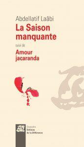 Plus qu'un nouveau recueil, c'est une saison entière de sa production poétique qu'Abdellatif Laâbi nous livre avec La Saison manquante, suivi de Amour-jacaranda.