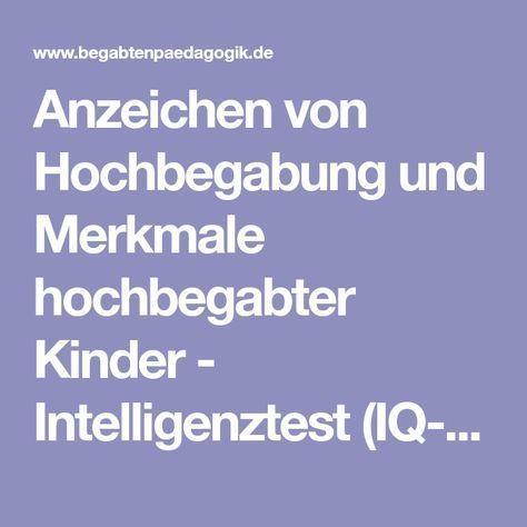 Anzeichen von Hochbegabung und Merkmale hochbegabter Kinder - Intelligenztest (IQ-Test) für hochbegabte Kinder im Begabtenzentrum