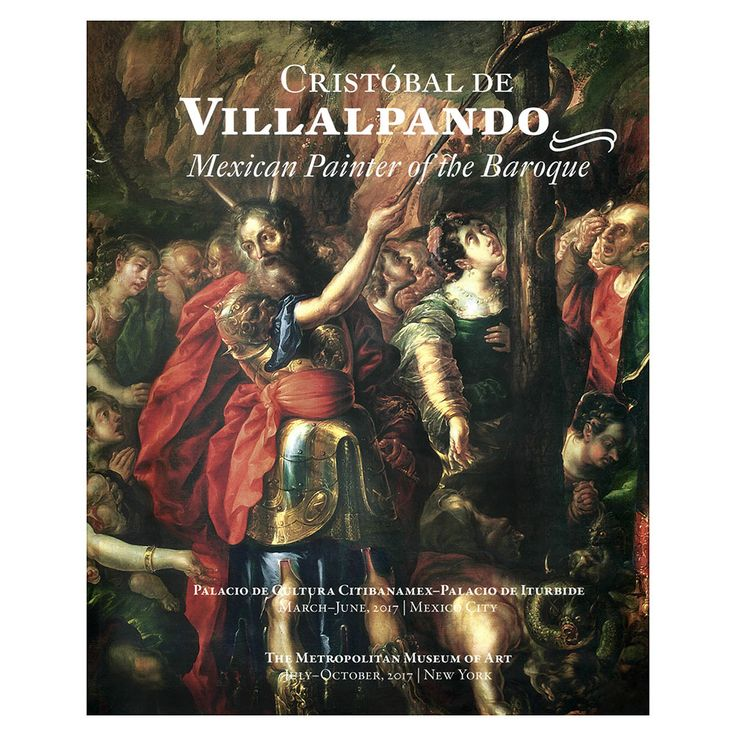 By Jonathan Brown, Ronda Kasl, Juana Gutiérrez Haces, Clara Bargellini, Pedro Ángeles, and Rogelio Ruiz Gomar (2017). Produced in conjunction with The Met's Cristóbal de Villalpando: Mexican Painter of the Baroque exhibition, this catalogue includes three studies on the artist by renowned art historians, entries on the 11 works displayed in The Met, and a detailed chronological examination of the artist's life and works. Click to shop at store.metmuseum.org