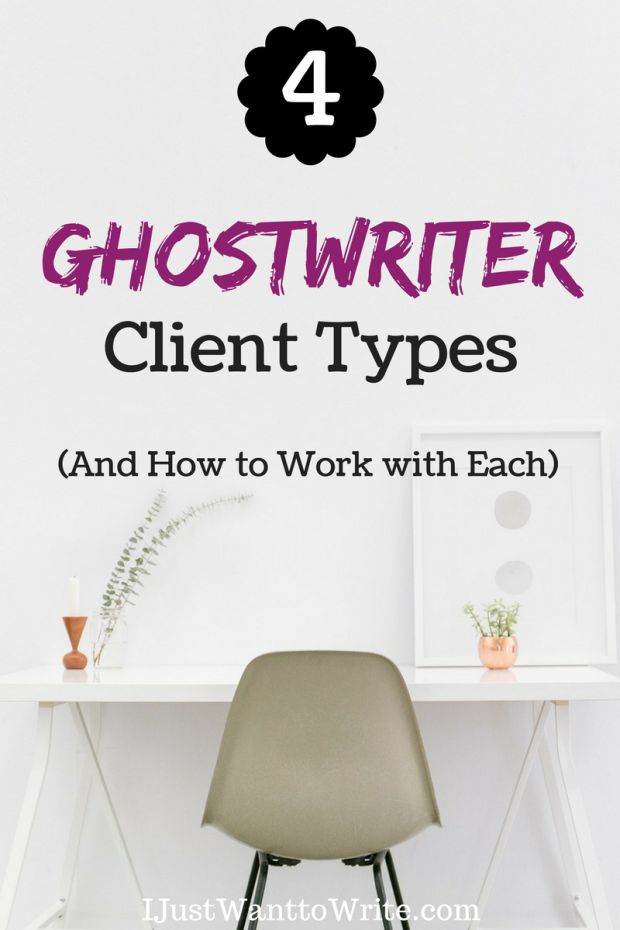 4 Ghostwriter Client Types and How to Work with Each