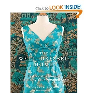The Well-Dressed Home: Fashionable Design Inspired by Your Personal Style
