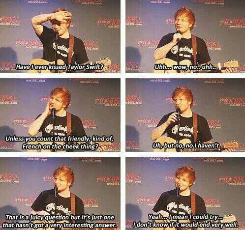 The way Ed Sheeran answered this about him and Taylor Swift....