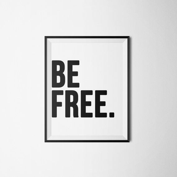 Be Free Be Free quote poster life motivation by LovePrintableArt