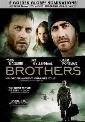 """""""Brothers"""" (dir. Jim Sheridan, 2009) --- When traumatized Capt. Sam Cahill (Jake Gyllenhaal) returns home from a military mission in Afghanistan after he is presumed dead, he becomes obsessed with the idea that his brother (Tobey Maguire) and his wife (Natalie Portman) have a relationship. Also starring Mare Winningham and Carey Mulligan."""