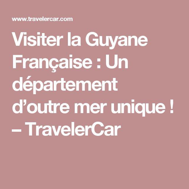 Visiter la Guyane Française : Un département d'outre mer unique ! – TravelerCar