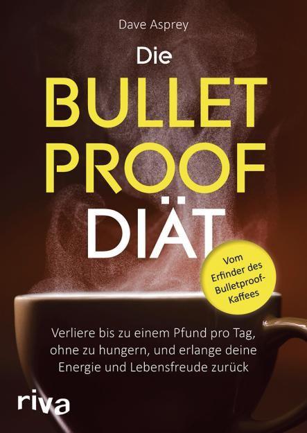 """Mehr Tipps und Infos gibt's im neuen Buch """"Die Bulletproof Diät"""", Riva, 19,99 Euro"""