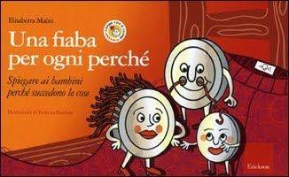 Il Sorriso dei miei Bambini: Venerdì del libro : Una fiaba per ogni perché