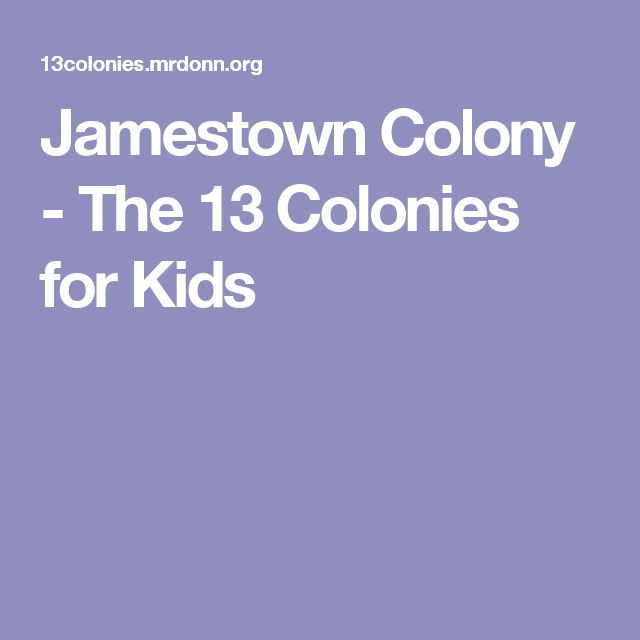 Jamestown Colony - The 13 Colonies for Kids