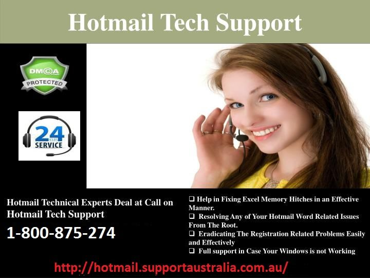 Support for Hotmail Complete technical support for Microsoft email account users. If you need any help then just dial 1-800-875-274.